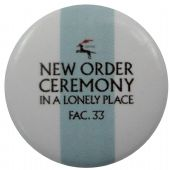 New Order - 'Ceremony in a Lonely Place' Button Badge